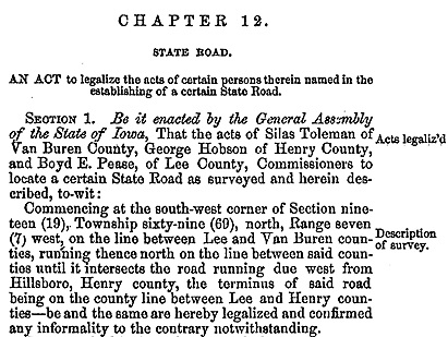 Acts, Resolutions and Memorials Passed at the Regular Session of the General Assembly of the State of Iowa, Des Moines, F.W. Palmer, State Printer, 1862, page 11; State Road Act, chapter 19.
