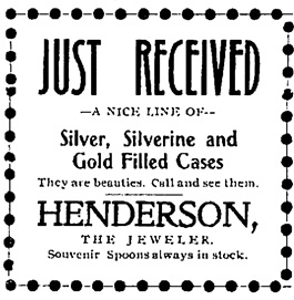 Henderson the Jeweler, advertisement, The Phoenix Pioneer, August 31, 1901, page 2, column 4; https://open.library.ubc.ca/collections/bcnewspapers/xphoenix/items/1.0185231#p1z-2r0f: