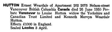 England & Wales, National Probate Calendar (Index of Wills and Administrations), 1858-1966, 1973-1995; Earnest Weardale Hutton, 1952 Vancouver, Canada, Probate; https://familysearch.org/photos/artifacts/31875634.