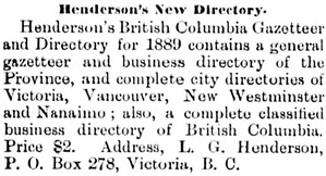 """Henderson's New Directory,"" Victoria Daily Colonist, February 10, 1889, page 4, column 1; http://archive.org/stream/dailycolonist18890210uvic/18890210#page/n3/mode/1up."
