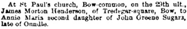 James Morton Henderson and Annie Marie Sugars, marriage notice, The Lincoln, Rutland and Stamford Mercury (Stamford, England), Issue 8942, September 7, 1866; page 4.