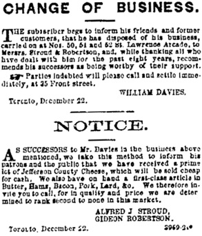 Alfred Stroud and Gideon Robertson, successors to William Davies, classified ad, Toronto Globe, December 22, 1862, page 2, column 8.