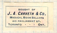J.A. Carveth and Company, bookseller's ticket; Canadian Bookplates; Adventures in Canada's Ex Libris, Book, Ephemera, and Library History; http://canadianbookplates.blogspot.ca/2011/06/medical-bookplates-2-canadas-great-war.html.