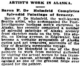 """Artist's Work in Alaska; Baron F. De Holmfeld Completes Splendid Paintings of Scenery,"" The Seattle Post-Intelligencer, December 3, 1899, page 21, column 2; http://chroniclingamerica.loc.gov/lccn/sn83045604/1899-12-03/ed-1/seq-21/."