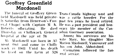 Geoffrey Greenfield Macdonell, obituary, The Chilliwack Progress, June 4, 1958, page 5; http://theprogress.newspapers.com/image/77115680/.