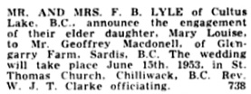 Geoffrey Macdonell and Mary Louise Lyle, engagement announcement, The Chilliwack Progress, May 27, 1953, page 4; http://theprogress.newspapers.com/image/77105514/.