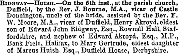 Henry Akroyd Ridgway and Mary Gertrude Huish, wedding notice; Yorkshire Gazette (York, England), Issue 2505, September 7, 1867, page 3.