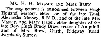 Hugh Holland Massey and Mary Isabel Brew, engagement announcement; The Times (London, England), Issue 46529. August 22, 1933, page 13.