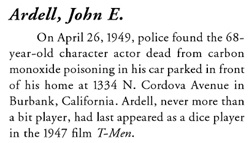 John E. Ardell, Suicide in the Entertainment Industry, by David K. Fraser; Jefferson, North Carolina, McFarland and Company, 2002, page 13; https://books.google.ca/books?id=3rmJCgAAQBAJ&dq=%22ardell%2C+john%22+actor&q=ardell#v=onepage&q&f=false.