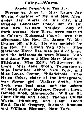 Laura Jay Wurts and Bradley Lancaster Coley, wedding description, New York Sun, June 2, 1918, page 9, column 4; http://chroniclingamerica.loc.gov/lccn/sn83030431/1918-06-02/ed-1/seq-9/.