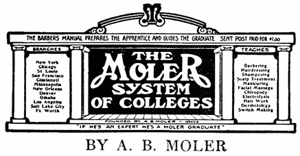 The Manual on Barbering, Hairdressing, Manicuring, Facial Massage, Electrolysis and Chiropody as Taught in the Moler System of Colleges, by A.B. Moler, 1906, extract from title page; https://archive.org/stream/manualonbarberin01mole#page/n8/mode/1up.