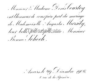 "Denis Courtoy Augusta Marsily Benno Schoch Anvers 1906; [""Monsieur & Madame Denis Couroy ont l'honneur de vous faire part du marriage de Mademoiselle Augusta Marsily, leur belle fille et fille avec Monsieur Benno Schoch.""]; https://www.delcampe.be/nl/verzamelingen/mededelingen/huwelijksaankondigingen/denis-courtoy-augusta-marsily-benno-schoch-anvers-1906-409598476.html."