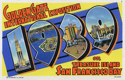 Golden Gate International Exposition on Treasure Island, San Francisco Bay; Stanley A. Piltz, Curt Teich (#1, #8A-H348); https://www.flickr.com/photos/shookphotos/5273823387.