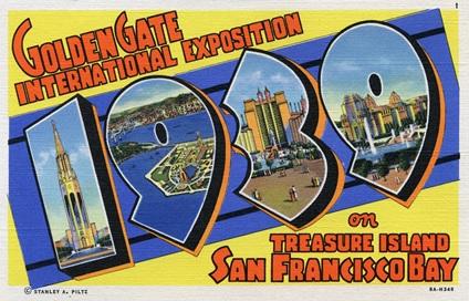 Golden Gate International Exposition on Treasure Island, San Francisco Bay; Stanley A. Piltz, Curt Teich (#1, #8A-H348); https://www.flickr.com/photos/shookphotos/5273823387.