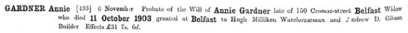 """Ireland Calendar of Wills and Administrations, 1858-1920,"" database with images, FamilySearch (https://familysearch.org/ark:/61903/1:1:KZ56-61B : 12 December 2014), Annie Gardner, 11 Oct 1903; citing 00091, 005014913, Principal Probate Registry, Dublin; 100,999."