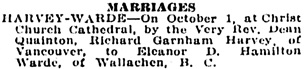 Richard Garnham Harvey and Eleanor D. Hamilton Warde, marriage announcement, Victoria Daily Colonist, October 2, 1920, page 16, column 1; http://archive.org/stream/dailycolonist62y248uvic#page/n15/mode/1up.