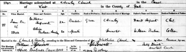 West Yorkshire Archive Service; Wakefield, Yorkshire, England; Yorkshire Parish Records; New Reference Number: RDP4/25. Ancestry.com. West Yorkshire, England, Church of England Marriages and Banns, 1813-1935 [database on-line]. Lehi, UT, USA: Ancestry.com Operations, Inc., 2011. Name: William Hepworth; Marriage Age: 20; Event Type: Marriage; Birth Year: abt 1883; Marriage Date: 26 Dec 1903; Marriage Place: Armley, St Bartholomew, Yorkshire, England; Parish: Armley, St Bartholomew; Father: David Hepworth; Spouse: Alice Bulmer Saunders.