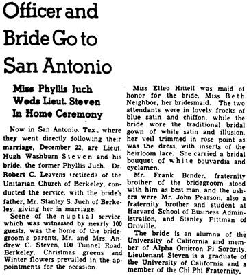 Hugh Washburn Steven and Phyllis Juch, wedding description; Oakland Tribune, (Oakland, California), December 28, 1942, page 15, column 5.