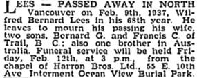 Wilfred Bernard Lees, death notice, Vancouver Sun, February 10, 1937, page 13, column 2; https://news.google.com/newspapers?id=i_VlAAAAIBAJ&sjid=IIkNAAAAIBAJ&pg=1183%2C1154103.