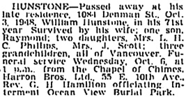 William Hunstone, death notice, Vancouver Sun, October 5, 1948, page 17, column 3; https://news.google.com/newspapers?id=ljZlAAAAIBAJ&sjid=gYkNAAAAIBAJ&pg=1990%2C820246.