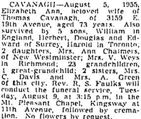Elizabeth Ann Cavanagh (née Baker), death notice, Vancouver Sun, August 8, 1955, page 26, column 3; https://news.google.com/newspapers?id=5T5lAAAAIBAJ&sjid=04kNAAAAIBAJ&pg=2160%2C1474332.