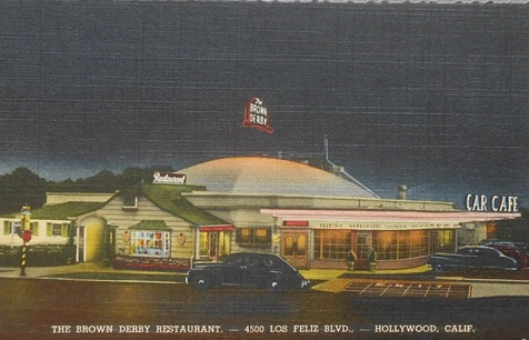 Brown Derby Restaurant, 4500 Los Feliz Boulevard, Hollywood, California, 1940s; https://www.ebay.com/itm/1940s-The-Brown-Derby-Restaurant-4500-Los-Feliz-Blvd-Old-Cars-Linen-Hollywood-CA-/191836368963.