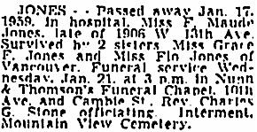 F. Maude Jones, death notice, Vancouver Province, January 20, 1959, page 19; Vancouver Sun, January 20, 1959, page 22; https://news.google.com/newspapers?id=jYVlAAAAIBAJ&sjid=8YkNAAAAIBAJ&pg=4004%2C3301833 [link leads to page 21; death notice is on page 22].