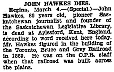 """John Hawkes Dies,"" Toronto Globe, March 5, 1931, page 2, column 1."