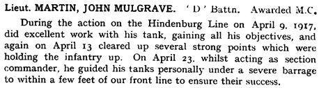 "Extract from ""The Tank Corps Honours and Awards 1916-1919,"" page 17; http://1914-1918.invisionzone.com/forums/topic/204320-lt-john-mulgrave-martin-mc/."