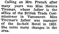 """Sechelt News Items,"" Coast News, July 2, 1959, page 6, column 2; https://open.library.ubc.ca/collections/bcnewspapers/xcoastnews/items/1.0174264#p5z-1r0f: [note: since Frederick Clifton Tireman died in 1955, he was not with the British Trade Commissioner in 1959]."