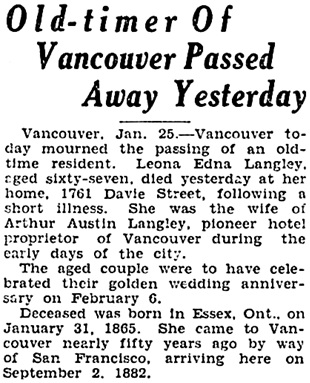 """British Columbia, Victoria Times Birth, Marriage and Death Notices, 1901-1939,"" database with images, FamilySearch (https://familysearch.org/ark:/61903/1:1:QLBG-9YCF : 15 March 2018), Leona Edna Langley, Death Jan, Vancouver, British Columbia, Canada; from Victoria Daily Times news clippings, City of Victoria Archives, British Columbia, Canada; citing Victoria Daily Times, 25 Jan 1932 [page 11]; FHL microfilm 2,223,184."