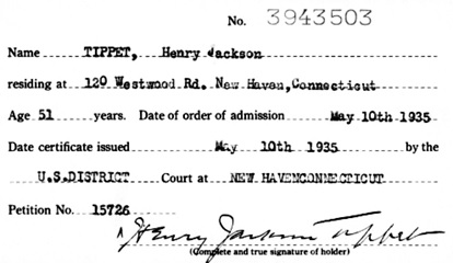 """Connecticut, District Court Naturalization Indexes, 1851-1992,"" database with images, FamilySearch (https://familysearch.org/ark:/61903/1:1:QKYT-WLJ7 : 16 March 2018), Henry Jackson Tippet, 1935; citing roll 17, NARA microfilm publication M2081 (Washington D.C.: National Archives and Records Administration, n.d.); FHL microfilm 2,380,556."
