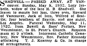 Lucy Isabelle Shadwell, death notice, Vancouver Province, May 9, 1932, page 13; Vancouver Sun, May 9, 1932, page 12; https://news.google.com/newspapers?id=Hq1lAAAAIBAJ&sjid=0YgNAAAAIBAJ&pg=2875%2C902167.