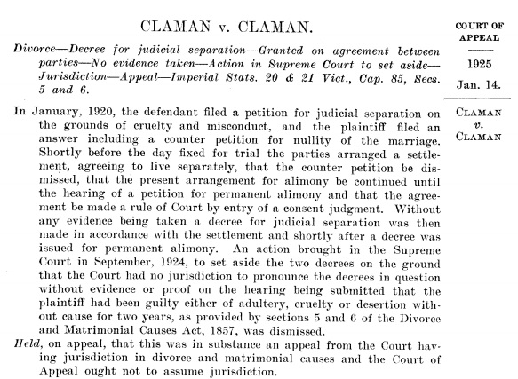 Claman v. Claman (1925), 35 British Columbia Reports 137 (B.C. Court of Appeal); http://www.library.ubc.ca/archives/pdfs/bcreports/035.pdf; appeal quashed by Supreme Court of Canada: Claman v. Claman, [1926] SCR 4, 1925 CanLII 25 (SCC); https://www.canlii.org/en/ca/scc/doc/1925/1925canlii25/1925canlii25.html.
