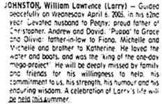 "William Lawrence (""Larry"") Johnston, death notice, unknown source, linked to William Lawrence Johnston (1944-2006), (ancestry.ca)."