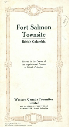 Fort Salmon Townsite; Western Canada Townsites Limited, 1912 [front cover]; https://open.library.ubc.ca/collections/bcbooks/items/1.0221972#p0z-4r0f: