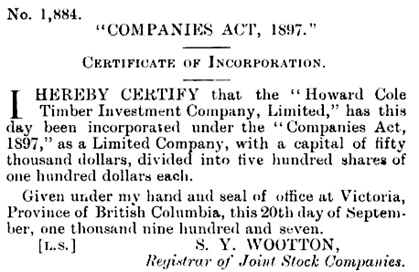 Howard Cole Investment Company Limited, certificate of incorporation, number 1884; British Columbia Gazette, October 10, 1907, page 6883, column 2; https://archive.org/stream/governmentgazett47nogove_k6z4#page/6883/mode/1up.
