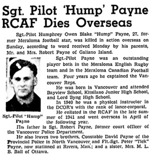 Humphrey Owen Blake Payne, obituary; undated newspaper clipping – from the Vancouver Sun, reproduced at http://www.veterans.gc.ca/eng/remembrance/memorials/canadian-virtual-war-memorial/detail/2668051.