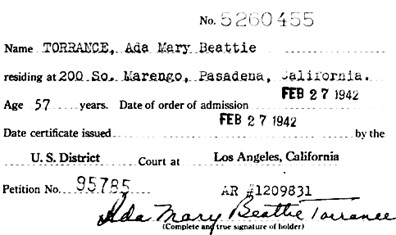 """California, Southern District Court (Central) Naturalization Index, 1915-1976,"" database with images, FamilySearch (https://familysearch.org/ark:/61903/1:1:KX3Y-PK9 : 12 March 2018), Ada Mary Beattie Torrance, 1942; citing Naturalization, Los Angeles, Los Angeles, California, United States, NARA microfilm publication M1525 (United States: National Archives and Records Service, Los Angeles Branch, 2016)."