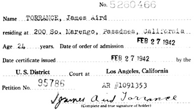 """California, Southern District Court (Central) Naturalization Index, 1915-1976,"" database with images, FamilySearch (https://familysearch.org/ark:/61903/1:1:KX3Y-PKQ : 12 March 2018), James Aird Torrance, 1942; citing Naturalization, Los Angeles, Los Angeles, California, United States, NARA microfilm publication M1525 (United States: National Archives and Records Service, Los Angeles Branch, 2016)."