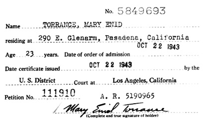 """California, Southern District Court (Central) Naturalization Index, 1915-1976,"" database with images, FamilySearch (https://familysearch.org/ark:/61903/1:1:KX3Y-PKW : 12 March 2018), Mary Enid Torrance, 1943; citing Naturalization, Los Angeles, Los Angeles, California, United States, NARA microfilm publication M1525 (United States: National Archives and Records Service, Los Angeles Branch, 2016)."
