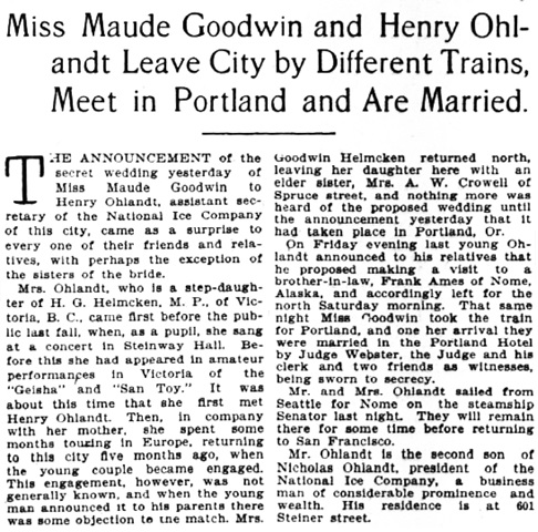 """Miss Maude Goodwin and Henry Ohlandt Leave City by Different Trains, Meet in Portland and Are Married,"" San Francisco Chronicle, 31 Aug 1904, page 9, columns 5-6."