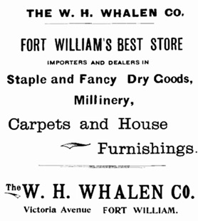 W. H. Whalen Company, advertisement, Post Office Directory of Fort William, Port Arthur, Rat Portage, and Thunder Bay District for 1900-1901, page 2 [repaired image]; http://static.torontopubliclibrary.ca/da/pdfs/37131055404743d.pdf.