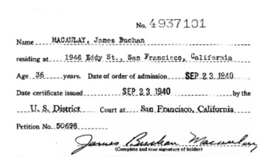 """California, Northern U.S. District Court Naturalization Index, 1852-1989"", database with images, FamilySearch (https://familysearch.org/ark:/61903/1:1:K8Z3-LM6 : 11 March 2018), James Buchan Macaulay, 1940."