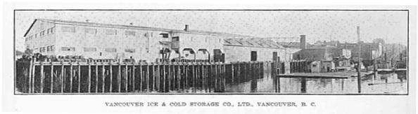 Vancouver Ice and Cold Storage Co., Ltd., Vancouver, B. C., Pacific Fisherman Annual 1905, Seattle, WA, 1905, page 69; https://commons.wikimedia.org/wiki/File:FMIB_44270_Vancouver_Ice_and_Cold_Storage_Co,_Ltd,_Vancouver,_B_C.jpeg.