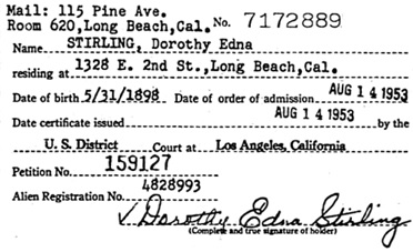 """""""California, Southern District Court (Central) Naturalization Index, 1915-1976,"""" database with images, FamilySearch (https://familysearch.org/ark:/61903/1:1:KX3Y-73X : 12 March 2018), Dorothy Edna Stirling, 1953; citing Naturalization, Los Angeles, Los Angeles, California, United States, NARA microfilm publication M1525 (United States: National Archives and Records Service, Los Angeles Branch, 2016)."""