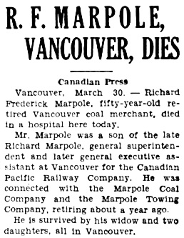 """British Columbia, Victoria Times Birth, Marriage and Death Notices, 1901-1939,"" database with images, FamilySearch (https://familysearch.org/ark:/61903/1:1:QLBL-5T42 : 15 March 2018), Richard Frederick Marpole, Death , Vancouver, British Columbia, Canada; from Victoria Daily Times news clippings, City of Victoria Archives, British Columbia, Canada; citing Victoria Daily Times, 30 Mar 1937; FHL microfilm 2,223,307."