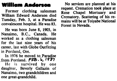 """California, Napa and Butte Counties, Obituaries, 1866-1992,"" database with images, FamilySearch (https://familysearch.org/ark:/61903/1:1:Q2Q1-VML9 : accessed 3 December 2018), William Edward Anderson, 1987; citing Butte, California, United States, Paradise Genealogical Society, Paradise, and Napa Valley Genealogical and Biographical Society, Napa; FHL microfilm 1,819,948."