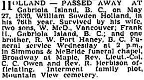 William Sowden Holland, death notice, Vancouver Sun, May 29, 1939, page 17, column 2; https://news.google.com/newspapers?id=pDRlAAAAIBAJ&sjid=SYkNAAAAIBAJ&pg=5300%2C4574179 [link leads to column 1; death notice is in column 2]; [same notice appears in Vancouver Province, May 29, 1939, page 25.]