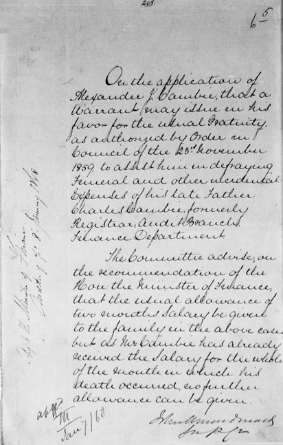 A. J. Cambie for the usual Gratuity in the Case of his late Father [Charles] Cambie formerly Registrar Audit Branch, Finance [Department] - [Minister of] Finance [recommends] same be granted; January 7, 1868; http://www.collectionscanada.gc.ca/databases/orders/001022-119.01-e.php?&sisn_id_nbr=1112&page_sequence_nbr=1&interval=20&&PHPSESSID=7ai05gn9flhma9jr140aifit13.